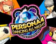 Persona 4: Dancing All Night, prenotazioni aperte per la Disco Fever Edition