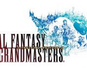 FINAL FANTASY GRANDMASTERS: il trailer di esordio
