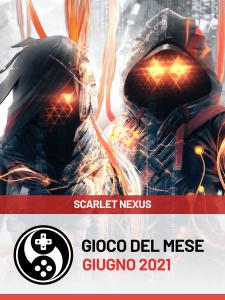 Gioco del mese giugno 2021: SCARLET NEXUS
