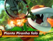 Mario Tennis Aces: trailer per Pianta Piranha falò