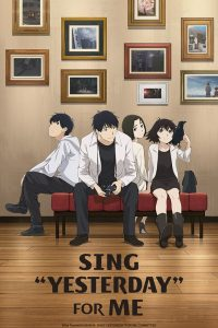 "SING ""YESTERDAY"" FOR ME - Prime impressioni sull'anime"