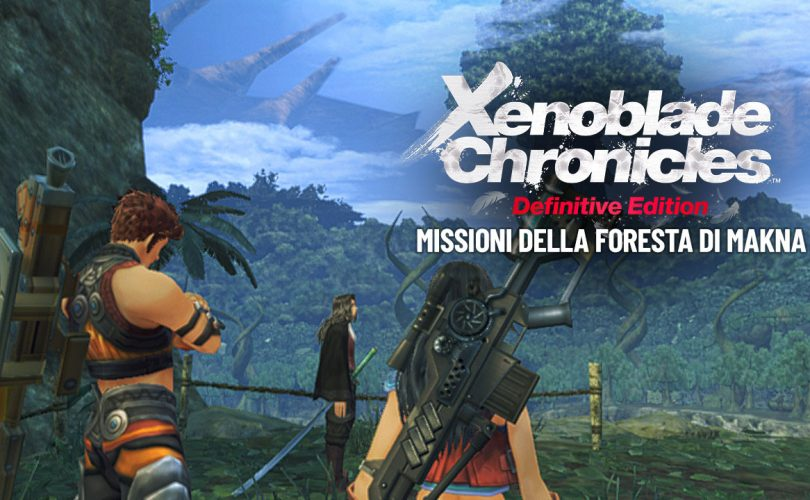 Xenoblade Chronicles: Definitive Edition - Missioni della Foresta di Makna