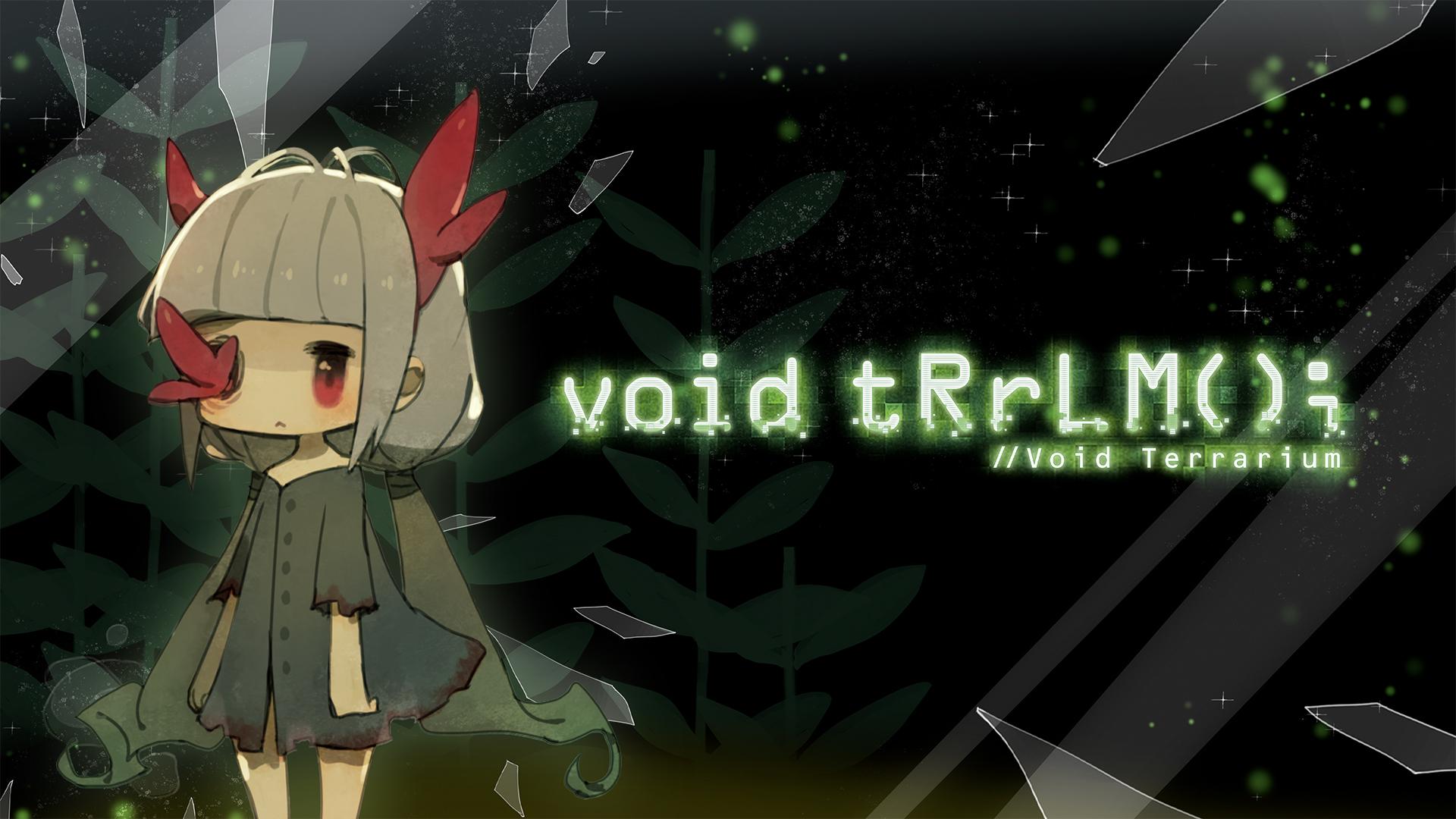 void tRrLM(); //Void Terrarium - Recensione