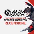 VIDEO Recensione – Persona 5 Strikers