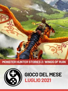 Gioco del mese - Luglio 2021 - MONSTER HUNTER STORIES 2: WINGS OF RUIN