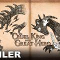 The Cruel King and the Great Hero, lo story trailer è disponibile in rete